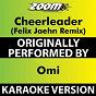 Album Cheerleader (Felix Jaehn Remix) (Karaoke Version) (Originally Performed By Omi) de Zoom Karaoke