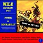 Compilation Wild rockin 50's: punk & rockabilly, vol. 1 (riot of styles) avec Larry Terry / Art Adams / Ron Haydock, the Boppers / Sonny Fisher / Jack Scott...