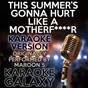 Album This summer's gonna hurt like a motherfucker (karaoke version) (originally performed by maroon 5) de Karaoke Galaxy