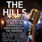 Album The hills (karaoke version) (originally performed by the weeknd) de Karaoke Galaxy