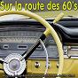 Compilation Sur la route des 60's, Vol. 1 avec Boby Lapointe / Hugues Aufray / Dario Moréno / Frank Alamo / Salvatore Adamo...