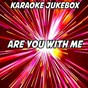 Album Are you with me (karaoke version) (originally performed by lost frequencies) de Karaoke Jukebox
