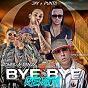 Album Bye bye (remix) de Jowell & Randy / Jay Y el Punto / Cosculluela