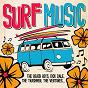 Compilation Surf music avec Eddie & the Showmen / The Beach Boys / Dick Dale / The Del-Tones / The Trashmen...