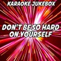 Album Don't be so hard on yourself (karaoke version) (originally performed by jess glynne) de Karaoke Jukebox