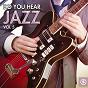Compilation Do you hear jazz?, vol. 5 avec Nat Gonella / Frank Sinatra / Vera Lynn / Zena Dejonay / Spike Jones...