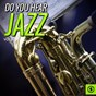 Compilation Do you hear jazz?, vol. 6 avec Horace Heidt & His Orchestra / Harry James / Horace Heidt & His Musical Knights / Kay Kyser / Glenn Miller...