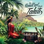 Compilation The handcart meets tahiti avec Tox / Ashley / Jansé Wesson / Manahune / Mesik...