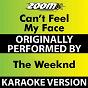 Album Can't feel my face (karaoke version) (originally performed by the weeknd) de Zoom Karaoke