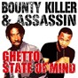 Album Ghetto state of mind de Assassin / Bounty Killer