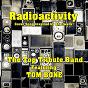 Album Radioactivity (feat. tom bone) (cover song inspired by kraftwerk) de The Top Tribute Band