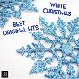 Compilation White christmas avec The Pattersons / Bing Crosby / Mahalia Jackson / Brook Benton / Rosemary Clooney...