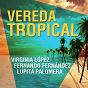 Album Vereda tropical de Lupita Palomera / Virginia López / Fernando Fernández