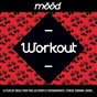 Compilation Mood: workout (la playlist idéale pour tous les sports et entraînements : fitness, running, riding...) avec Zombie Zombie / Junior Senior / The Toxic Avenger / Laurent Garnier / The Am...