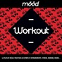 Compilation Mood: workout (la playlist idéale pour tous les sports et entraînements : fitness, running, riding...) avec Rza / Junior Senior / The Toxic Avenger / Laurent Garnier / The Am...