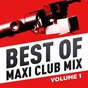Compilation Best of maxi club MIX, vol. 1 avec Rose Royce / Júnior / The Pointer Sisters / Peter Allen / Oliver Cheatham...