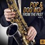 Compilation Pop & doo wop from the past, vol. 3 avec Brook Brothers / Curtis Lee / Bent Fabric / Crystals / David Rose...