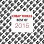 Compilation Best of cheap thrills 2015 avec KC Lights / Marc Spence / Bloodline / Hervé / Jay Robinson...