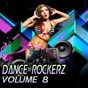 Compilation Dance rockerz, vol. 8 avec Blooddropz! / Mind & Baker / Project M / Stefano Iezzi / Van Snyder...