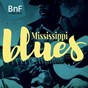 Compilation Mississippi blues avec Big Bob Dougherty / John Lee Hooker / Big Bill Broonzy / Kansas Fields / Sam Lightnin' Hopkins...