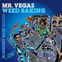 Album Weed Baking de Mr Vegas