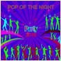 Compilation Pop of the Night (Party 2016) avec Teddy / Natalie Gang / Estelle Brand / Alia Ward / Carl Downing...