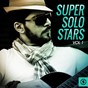 Compilation Super solo stars, vol. 1 avec Brian Dunn / Ryan Weeks / Barry Dell / Nick Howe / James Martin...