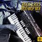 Compilation Rock & roll doo wop mix, vol. 1 avec The Franciscans / Tempo Tones / The Fairlanes / The Five Bluenotes / The la Salles...