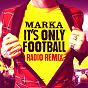 Album It's only football (radio remix) de Marka