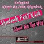 Album Show me the way (feat. K.lia) (remix) de Shodown