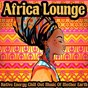 Compilation Africa lounge (native energy chill out music of mother earth) avec Tidjani / Dark Matter In Aspic / Le Waka / Orienteller / African Lounge Ensemble...