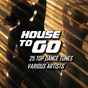 Compilation House to go (25 top dance tunes) avec Pool Side Ensemble / Jason Sherman / Black Ozone / Kyson Lee / Yanni Gee...