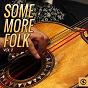 Compilation Some more folk, vol. 2 avec Jan Howard / Uncle Willie'S Brandy Snifters / Ramblin' Jack Elliott / Stu Jamieson'S Boys / The Dry City Scat Band...