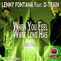 Album When you feel what love has (radio mixes) de Lenny Fontana / D-Train