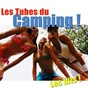 Compilation Les tubes du camping ! (les hits de l'été) avec Persuader / Les Clodettes / The Supporters / Absolut / Sunrise Kings...