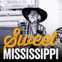 "Compilation Sweet mississippi avec The Mississippi Sheiks / Big Bill Broonzy / John Lee Hooker / Willie Dixon / Arthur ""Big Boy"" Crudup..."