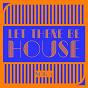 Compilation Let there be house, vol. 5 avec Angelo Scalici, Edwin Geninatti / Amniza / Capo & Comes / Appt.829 / DS Hunt...