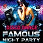 Compilation Disco dance famous night party avec Bobby Farrell / Disco Fever / Roby Pagani / Music Factory / Gibson Brothers...