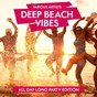 Compilation Deep beach vibes (all day long party edition) avec Antoni Donaldson / Metallic Seven / The Expensive Watch / Push Entry / Steven Lorrigan...