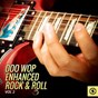 Compilation Doo wop enhanced rock & roll, vol. 2 avec The Fi-Dels / The Tender-Tones / Frankie Ervin, the Group / The Keystones / The Rhythm Aces...