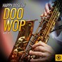 Compilation Happy dose of doo wop, vol. 2 avec Sonny Flaherty / Brien Fisher / Cecil Moore / Gene Kennedy / Jerry Arnold...