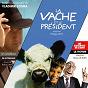 Album La vache et le président / le chapeau de mitterrand / la fiction des guignols de Vladimir Cosma