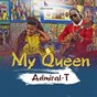 Album My queen de Admiral T