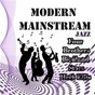 Album Modern mainstream jazz, four brothers, birdland stars y herb ellis de Herb Ellis / The Four Brothers / Birdland Stars