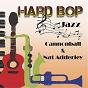 "Album Hard bop jazz, cannonball & nat adderley de Nat Adderley / Julian ""Cannonball"" Adderley"