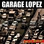 Album Tant pis pour eux de Garage Lopez