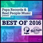 Compilation Papa records & reel people music present best of 2016 avec Choklate / Tony Momrelle / Eli Escobar / Saison / Zo!...