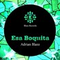 Album Esa boquita (remixes) de Adrian Blazz