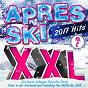 Compilation Apres ski 2017 XXL hits, vol. 2 avec DJ Mucmike / Axel Fischer / Matty Valentino / DJ Ostkurve / Apres Ski XXL...