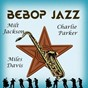 Album Bebop jazz, milt jackson, charlie parker and miles davis de Milt Jackson / Charlie Parker / Miles Davis
